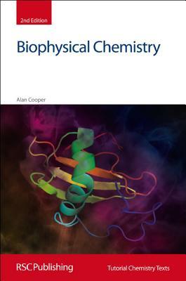Biophysical Chemistry By Cooper, Alan/ Phillips, David (EDT)/ Abel, E. W. (EDT)/ Woollins, J. Derek (EDT)