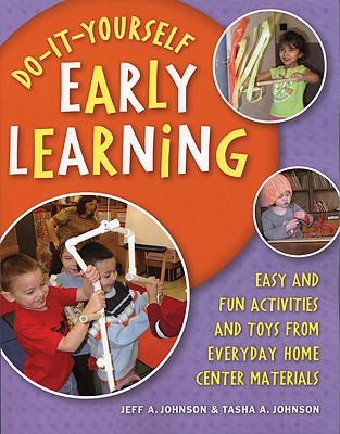 Do-it-yourself Early Learning By Johnson, Jeff A./ Johnson, Tasha A.